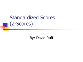 Standardized Scores (Z-Scores)