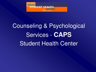 Counseling & Psychological  Services -  CAPS Student Health Center