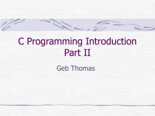 C Programming Introduction Part II