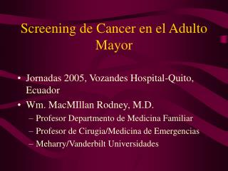 Screening de Cancer en el Adulto Mayor