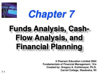 Funds Analysis, Cash-Flow Analysis, and Financial Planning