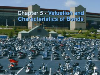 Chapter 5 - Valuation and Characteristics of Bonds