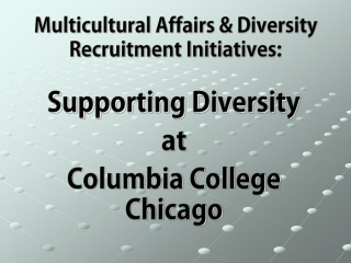 Multicultural Affairs & Diversity Recruitment Initiatives: