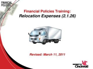 Financial Policies Training: Relocation Expenses (2.1.26) Revised: March 11, 2011