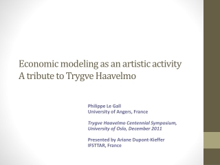 Economic modeling as an artistic activity A tribute to  Trygve Haavelmo