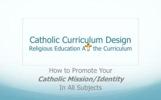 Catholic Curriculum Design Religious Education A     the  Curriculum