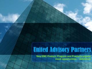 United Advisory Partners: New EMC Product, Program and Pract
