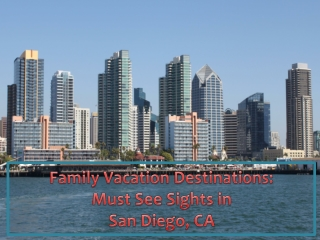 Family Vacation Destinations: Must See Sights in San Diego