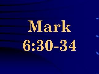 Mark 6:30-34