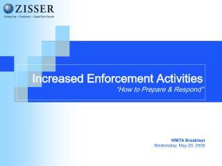 "Increased Enforcement Activities ""How to Prepare & Respond"""