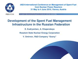 Development of the Spent Fuel Management Infrastructure in the Russian Federation E. Kudryavtsev, A. Khaperskaya   Rosat