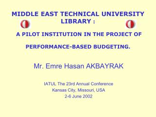 M IDDLE  E AST  T ECHNICAL  U NIVERSITY  LIBRARY  :  A PILOT INSTITUTION IN THE PROJECT OF  PERFORMANCE-BASED BUDGETING.