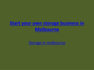Start your own storage business in Melbourne