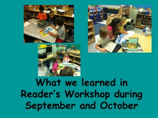 What we learned in Reader's Workshop during September and October