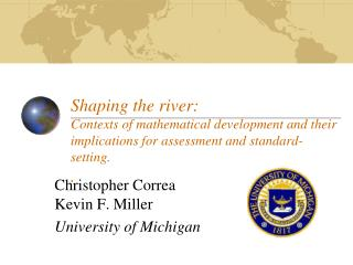 Shaping the river: Contexts of mathematical development and their implications for assessment and standard-setting. .