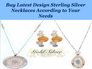 Buy Latest Design Sterling Silver Necklaces According to Your Needs