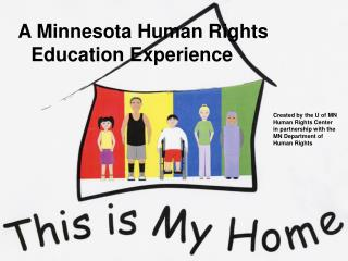 Created by the U of MN Human Rights Center in partnership with the MN Department of Human Rights