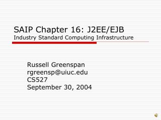 SAIP Chapter 16: J2EE/EJB Industry Standard Computing Infrastructure