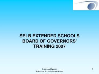 SELB EXTENDED SCHOOLS BOARD OF GOVERNORS' TRAINING 2007