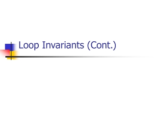 Loop Invariants (Cont.)