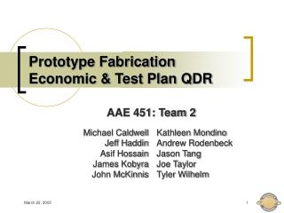 Prototype Fabrication Economic & Test Plan QDR