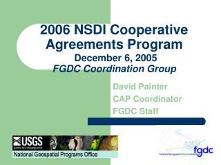 2006 NSDI Cooperative Agreements Program  December 6, 2005 FGDC Coordination Group
