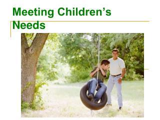 Meeting Children's Needs