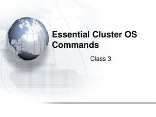 Essential Cluster OS Commands