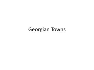Georgian Towns