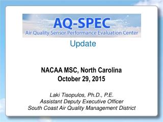 NACAA MSC, North Carolina October 29, 2015 Laki Tisopulos, Ph.D., P.E.