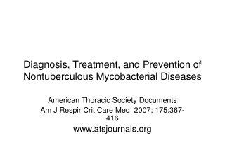 Diagnosis, Treatment, and Prevention of Nontuberculous Mycobacterial Diseases