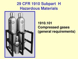 29 CFR 1910 Subpart  H  Hazardous Materials