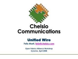 Unified Wire Felix Marti,  felix@chelsio Open Fabrics Alliance Workshop Sonoma, April 2008