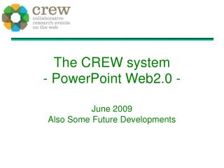 The CREW system - PowerPoint Web2.0 -
