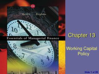 Chapter  13 Working Capit al Policy