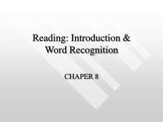 Reading: Introduction &  Word Recognition