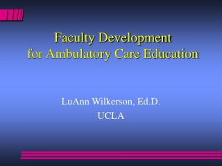 Faculty Development  for Ambulatory Care Education