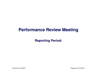 Performance Review Meeting Reporting Period: