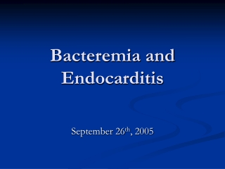 Bacteremia and Endocarditis