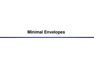 Minimal Envelopes