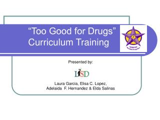 """Too Good for Drugs""  Curriculum Training"