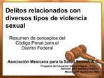 Delitos relacionados con diversos tipos de violencia sexual