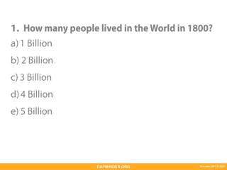 How many people lived in the World in 1800?  1 Billion  2 Billion  3 Billion  4 Billion  5 Billion