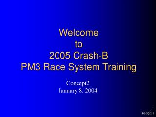 Welcome  to 2005 Crash-B PM3 Race System Training