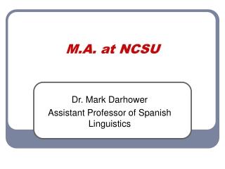 M.A. at NCSU