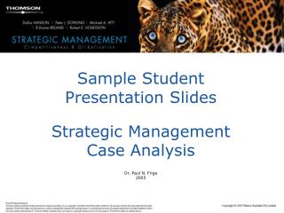 Sample Student  Presentation Slides  Strategic Management  Case Analysis Dr. Paul N. Friga 2005