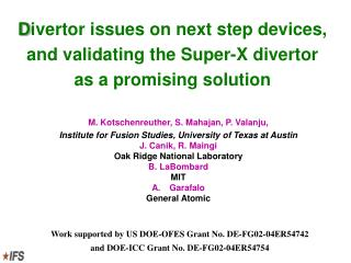Divertor issues on next step devices,  and validating the Super-X divertor as a promising solution