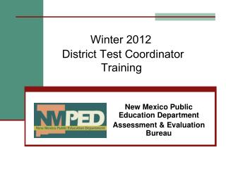 Winter 2012      District Test Coordinator     Training