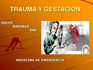 TRAUMA Y GESTACION