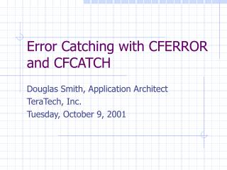Error Catching with CFERROR and CFCATCH